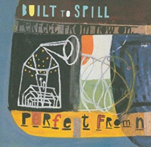Built to Spill – Perfect From Now On (1997)
