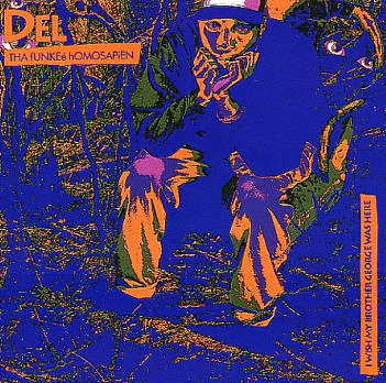 Del The Funky Homosapien – I Wish My Brother George Was Here (1991)